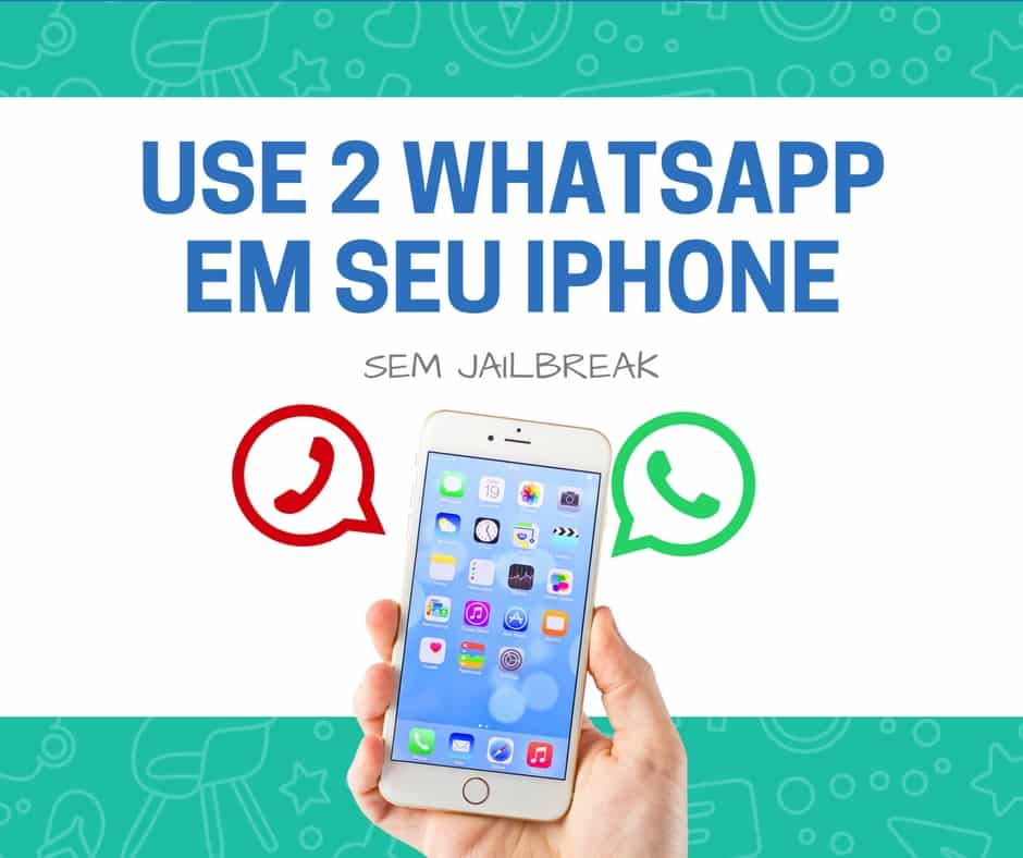 como ter dois whatsapp no iphone