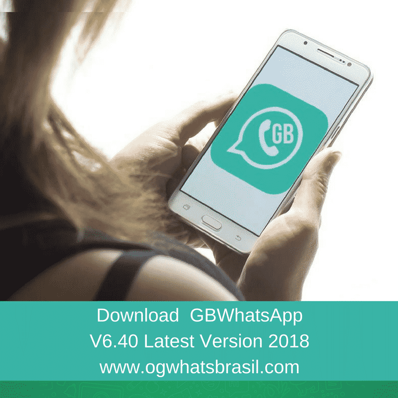 GBWhatsApp Latest Version (V6.40) 2018