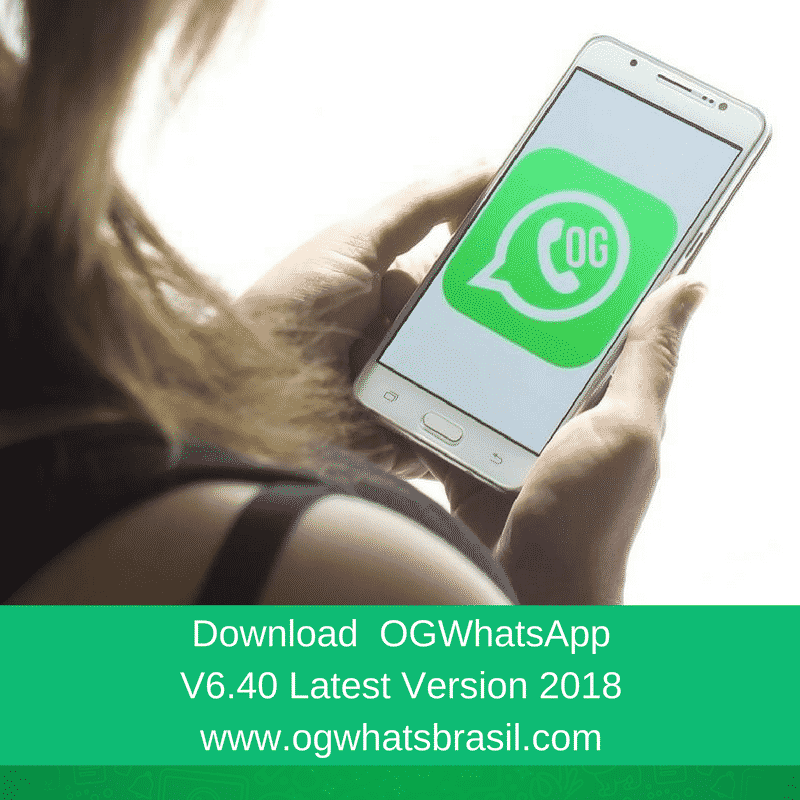 OGWhatsApp Latest Version (V6.40) 2018